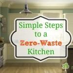 8 Stupid-Simple Steps To A Zero Waste Kitchen