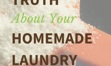 The Ugly Truth About Your Homemade Laundry Soap – And What You Can Do About It